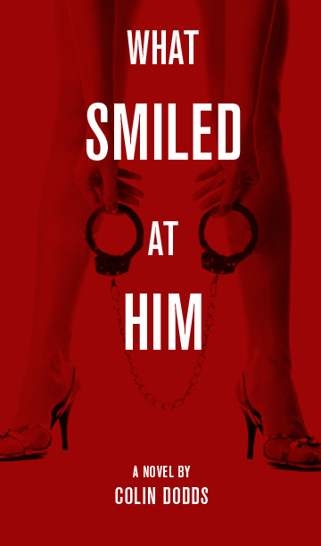 What Smiled at Him, a new novel by Colin Dodds, launches on May 15